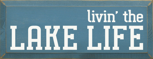 Livin' the lake life 7x18 Wood Sign