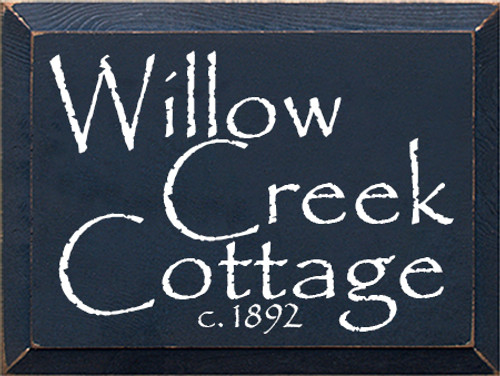 9x12 Navy Blue board with White text  Willow Creek Cottage c. 1892