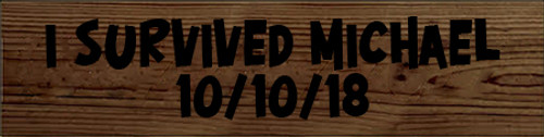 3.5x14 Walnut Stain board with Black text I Survived Michael 10/10/18
