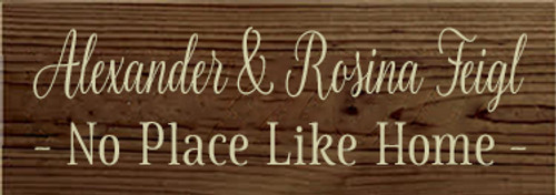 3.5x10 Walnut Stain board with Cream text  Alexander & Rosina Feigl No Place Like Home