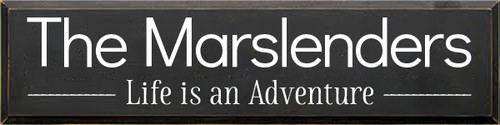10x40 Charcoal board with White text  The Marslenders  Life is an Adventure