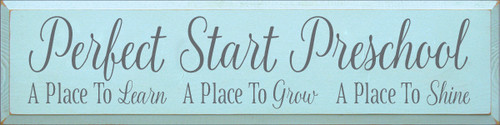 9x36 Baby Aqua board with Slate text Perfect Start Preschool A place to learn A place to grow A place to shine