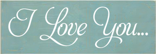 3.5x10 Sea Blue board with White text  I Love You...