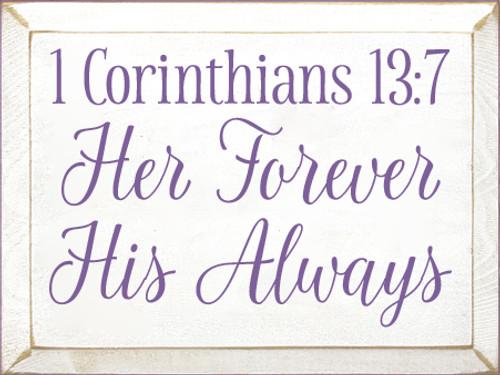 9x12 White board with Purple text  1 Corinthians 13:7  Her Forever  His Always