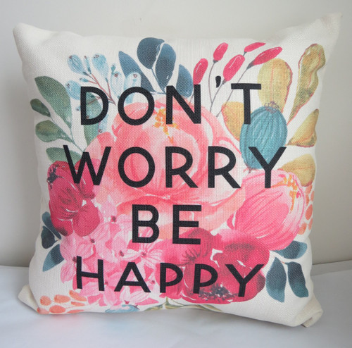 Square Pillow Don't Worry Be Happy 16 x 16
