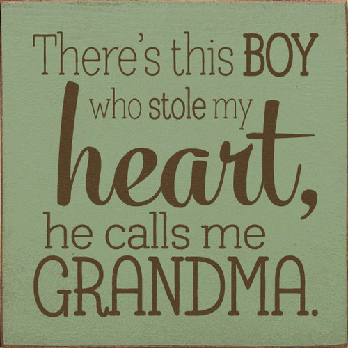 There's This Boy Who Stole My Heart, He Calls Me Grandma 7in. x 7in. Wood Sign