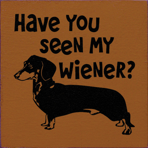 Have You Seen My Weiner? Dachshund Dog Breed