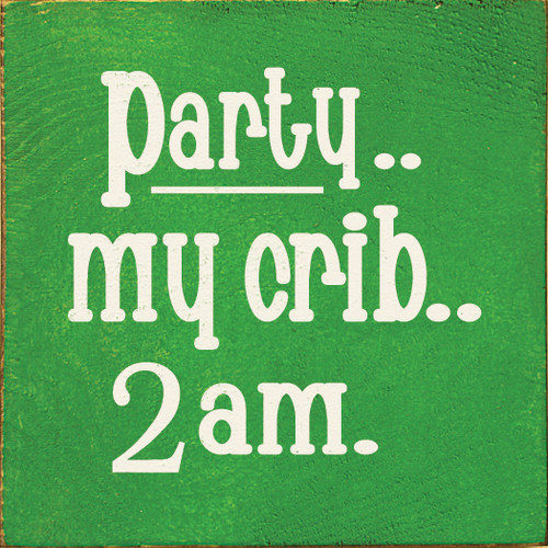 Party My Crib 2 Am  Green