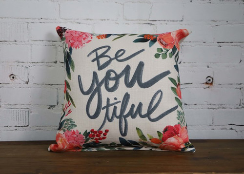 Square Pillow Be YOU Tiful 16 x 16 Colorful Print Inspiring Words