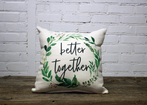 Square Pillow Better Together 16 x 16 With Green Wreath Print Inspiring Words