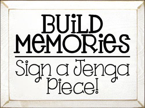 9x12 White board with Black text  Build Memories Sign A Jenga Piece