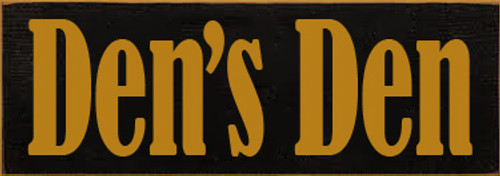 3.5x10 Black board with Gold text  Den's Den