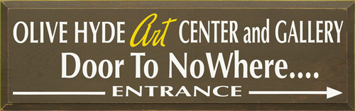 10x32 Brown board with Yellow and White text  Olive Hyde Art Center and Gallery  Door To NoWhere  Entrance