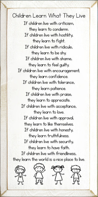 Children Learn What They Live Poem Wood Sign - White
