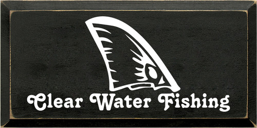 9x18 Black Painted Board  with White text  Clear Water Fishing with Logo