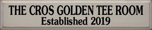7x36 Putty board with Black text  The Cros Golden Tee Room Established 2019