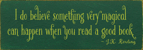 I do believe something very magical can happen when you read a good book. - JK Rowling