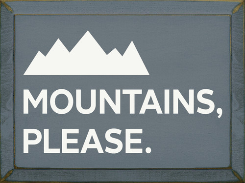 Mountains, Please.