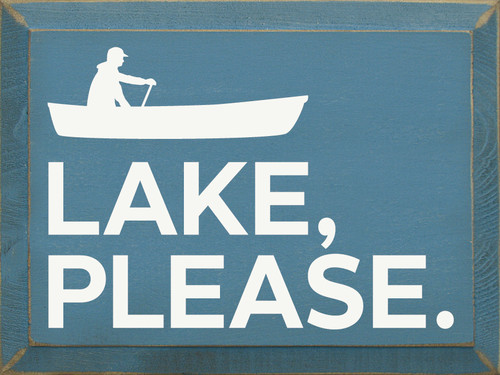 Lake, Please.