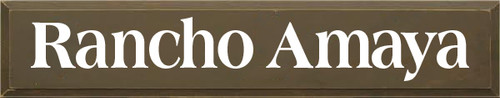 7x36 Brown board with White text Rancho Amaya