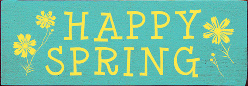 Happy Spring Features:  Size: 3.5x10 inches Made from solid knotty pine Routed slot in back for hanging plus flat edges for optional shelf-sitting