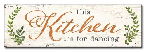 This Kitchen... Is For Dancing 5in X 16in Wood Sign With Branch Graphic