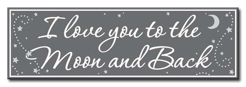 I Love You To The Moon And Back 5inX16in Wooden Sign