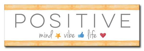 Positive Mind Vibe Life 5in X 16in Wooden Sign With Graphics