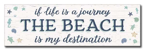 If Life Is A Journey The Beach Is My Destination 5in X 16in Wooden Sign