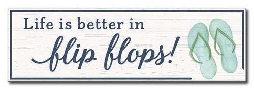 Life Is Better In Flip Flops! 5in X 16in Wooden Sign With Flip Flop Graphic