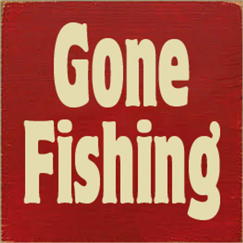 7x7 Red board with Cream text  Gone Fishing