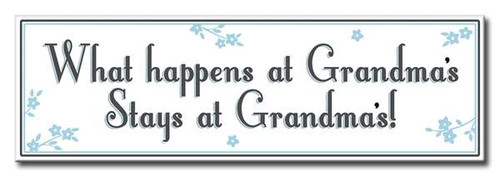 What Happens At Grandma's Stays At Grandma's 16 x 5 Wood Sign
