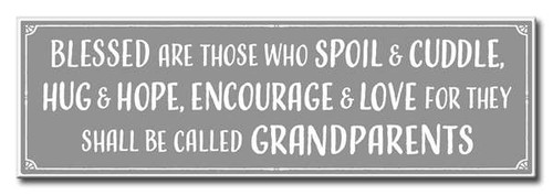 Blessed Are Those Who Spoil & Cuddle, Hug & Hope, Encourage & Love For They Shall Be Called Grandparents 16 x 5 Wood Sign