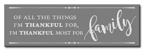 Of All The Things I'm Thankful For I'm Thankful Most For Family 16 X 5  Wood Sign