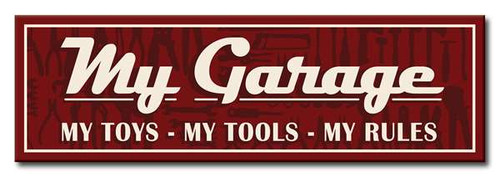 My Garage My Toys - My Tools - My Rules 16 x 5 Wood Sign