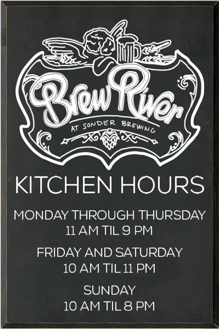 24x36 Charcoal board with White text BrewRiver Kitchen Hours Monday through Thursday 11 am til 9 pm Friday and Saturday 10 am til 11 pm Sunday 10 am til 8 pm