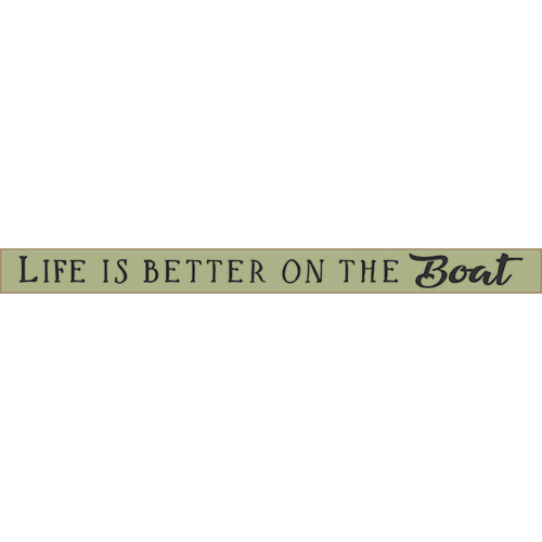 "Life Is Better On The Boat 18"" Skinny Wood Sign Beach Lake River Sign"