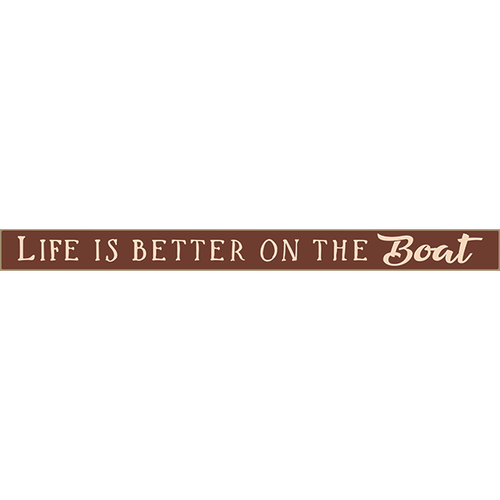 """Life Is Better On The Boat 18"""" Skinny Wood Sign Beach Lake River Sign"""