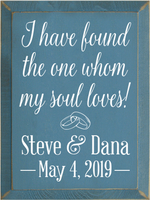 9x12 Williamsburg Blue board with White text I have found the one whom my soul loves Steve & Dana May 4, 2019