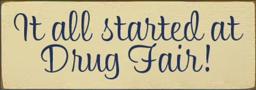 3.5x10 Cream board with Navy Blue text  It all started at Drug Fair!