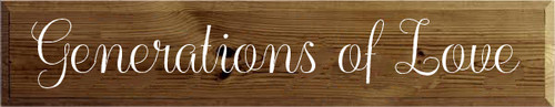 7x36 Walnut Stain board with White text  Generations of Love