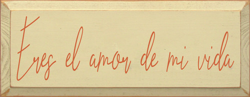 7x18 Cream board with Burnt Orange text  Eres El Amor De Mi Vida