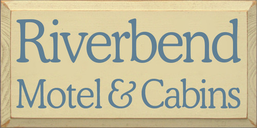 9x18 Cream board with Williamsburg Blue text  Riverbend Motel & Cabins