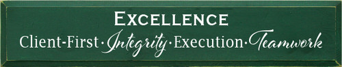 7x36 Dark Green board with White text  Excellence Client-First Integrity Execution Teamwork