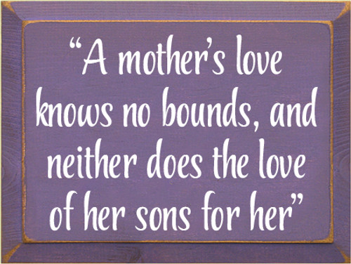 "9x12 Purple board with White text  ""A mother's love knows no bounds, and neither does the love of her sons for her"""