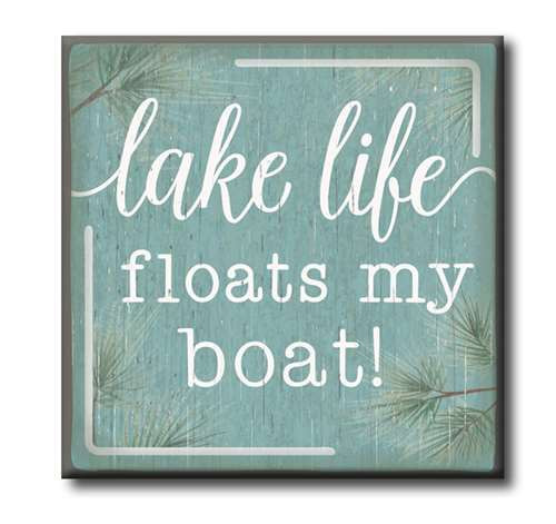 "Lake Life Floats My Boat  4""x4"" Self-Standing Block Wood Sign"