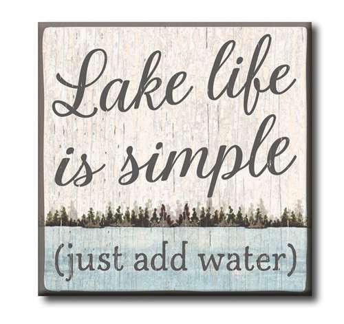"Lake Life Is Simple (Just Add Water)  4""x4"" Self-Standing Block Wood Sign"