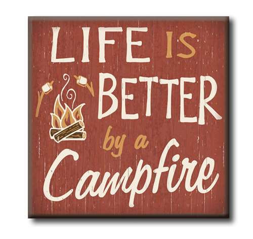 "Life Is Better By The Campfire  4""x4"" Self-Standing Block Wood Sign"