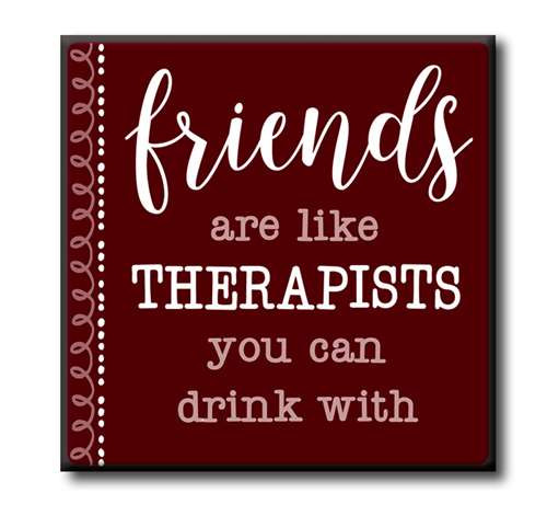 """Friends Are Like Therapist You Can Drink With  4""""x4"""" Self-Standing Block Wood Sign"""