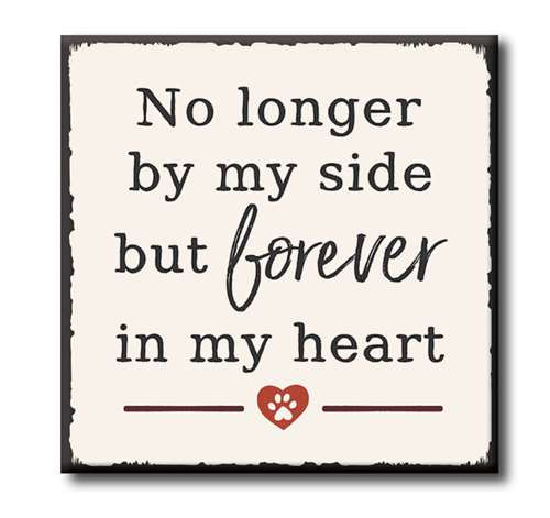 "No Longer By My Side But Forever In My Heart  4""x4"" Self-Standing Block Wood Sign"